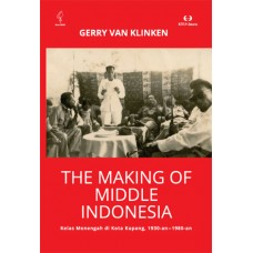 The Making of Middle Indonesia; Kelas menengah di kota Kupang, 1930-an - 1980-an